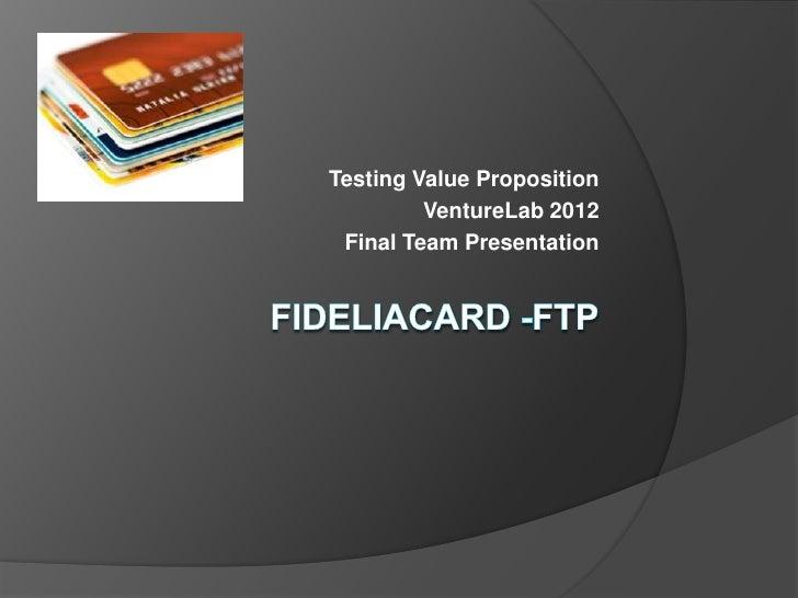 FIDELIA CARD - FTP VENTURE LAB 2012