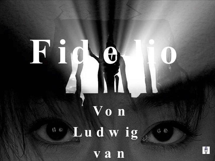 Fidelio - Von Ludwig  van Beethoven