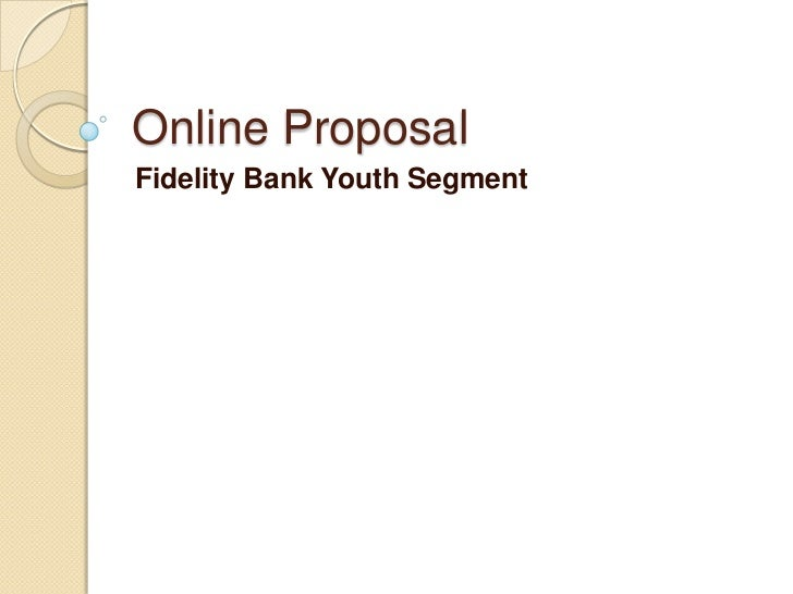 Online Proposal<br />Fidelity Bank Youth Segment<br />