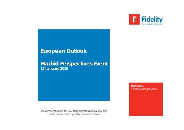 European OutlookMadrid Perspectives Event17 January 2013                                                             Matt ...