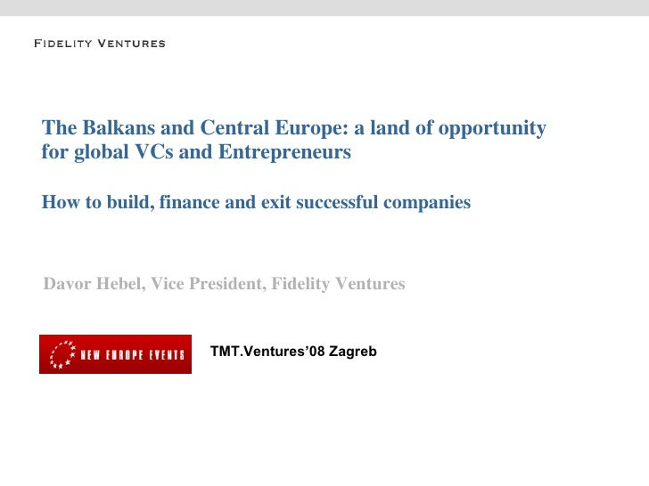 The Balkans and Central Europe: a land of opportunity for global VCs and Entrepreneurs How to build, finance and exit succ...