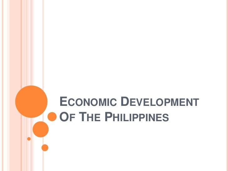 Economic Development Of The Philippines<br />