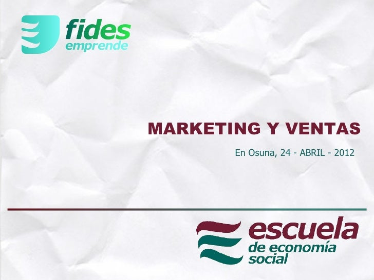 MARKETING Y VENTAS       En Osuna, 24 - ABRIL - 2012               1