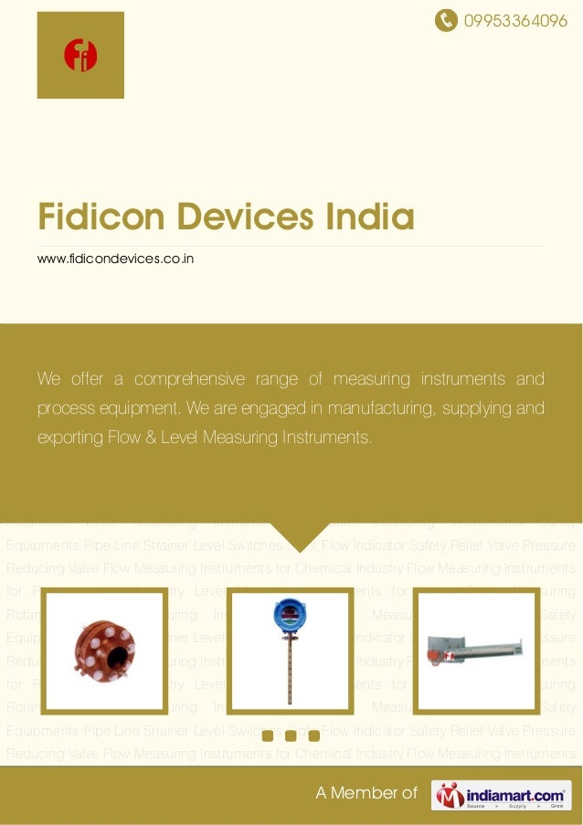 09953364096A Member ofFidicon Devices Indiawww.fidicondevices.co.inMeasuring Rotameter Level Measuring Instruments Pressur...