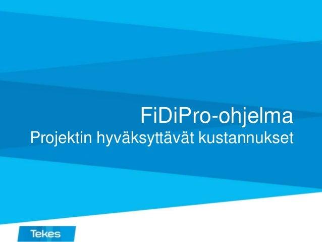 FiDiPro-ohjelma Projektin hyväksyttävät kustannukset
