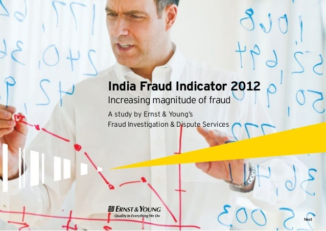 tIndia Fraud Indicator 2012Increasing magnitude of fraudA study by Ernst & Young'sFraud Investigation & Dispute ServicesNext