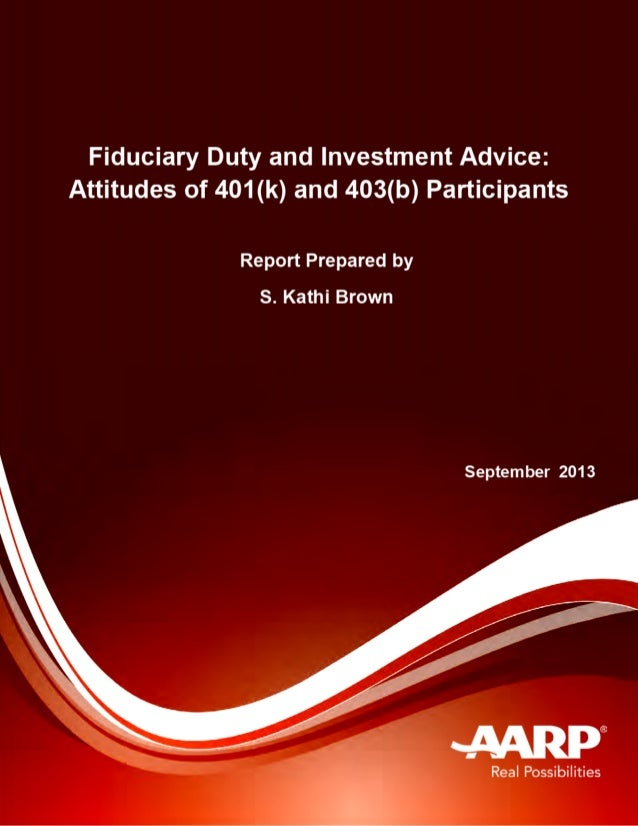 Fiduciary Duty & Investment Advice: Attitudes of 401(k) and 403(b) Participants