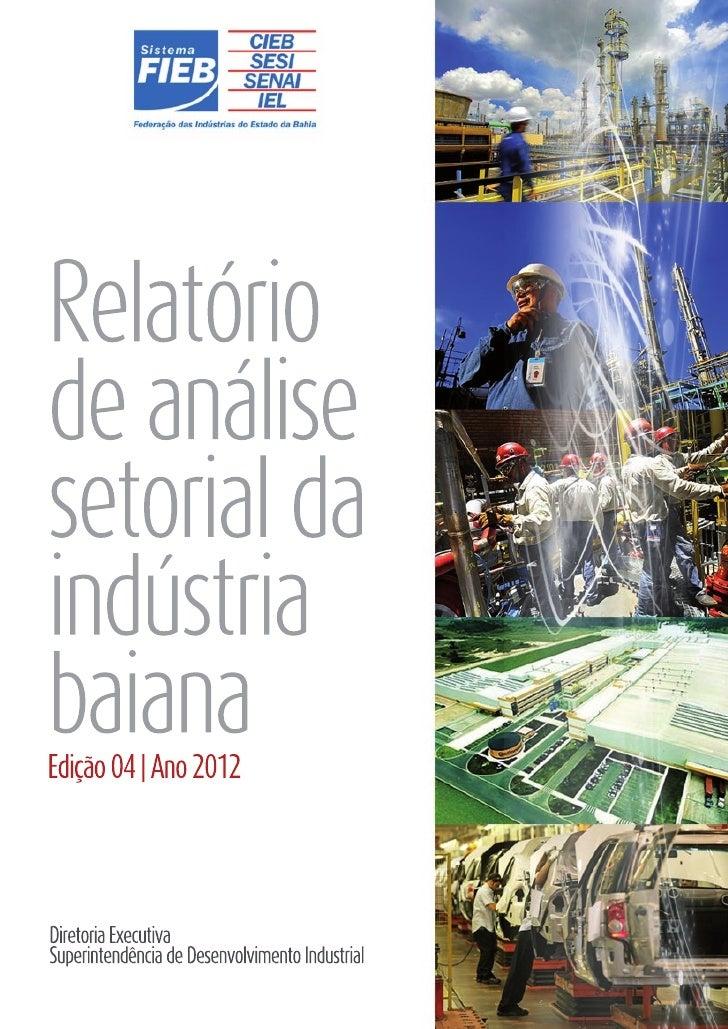 Relatório de Análise Setorial da Indústria Baiana - Edição 04 - 2012