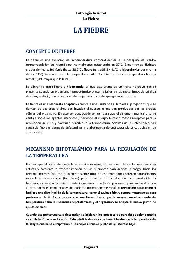 Patología General La Fiebre Página 1 LA FIEBRE CONCEPTO DE FIEBRE La fiebre es una elevación de la temperatura corporal de...