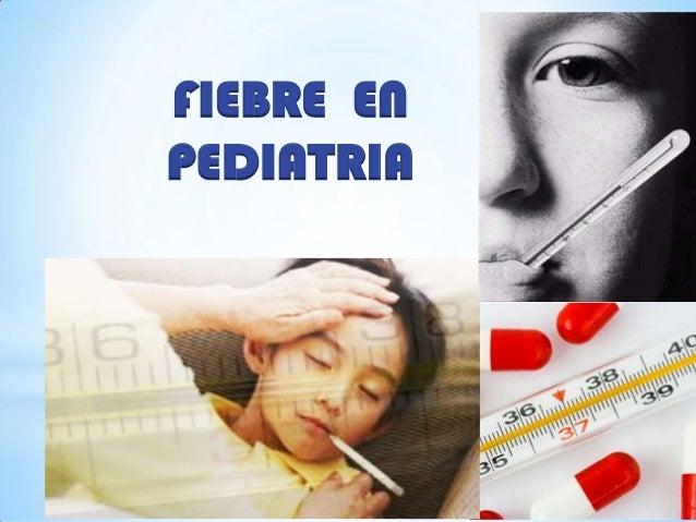 Fiebre en pediatr ik a