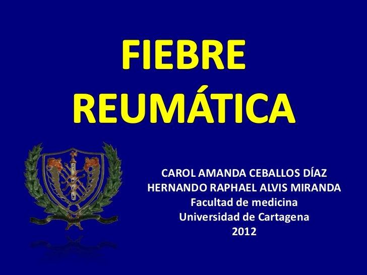 CAROL AMANDA CEBALLOS DÍAZHERNANDO RAPHAEL ALVIS MIRANDA       Facultad de medicina     Universidad de Cartagena          ...