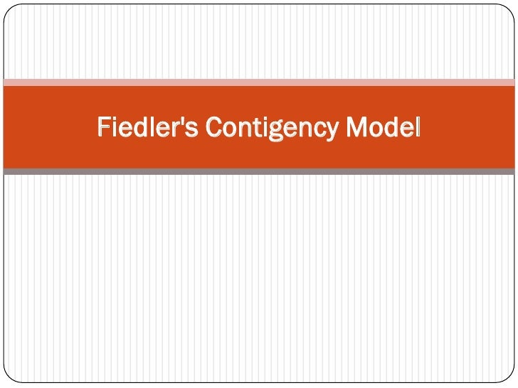 fiedler's contingency theory applied to nursing Nursing, peer croups  this study tested fiedler's contingency model of leadership  the development of the interactional theory and the concepts of fred.