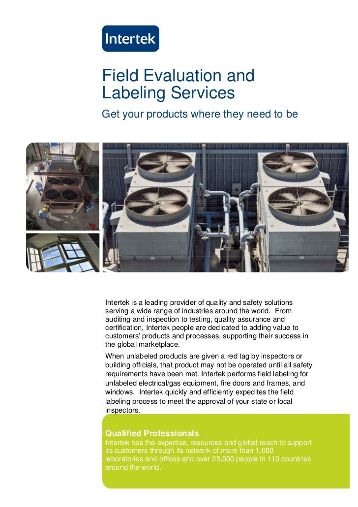 Field Evaluation andLabeling ServicesGet your products where they need to beIntertek is a leading provider of quality and ...