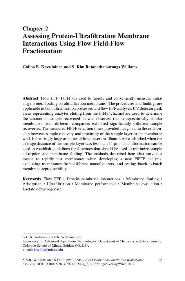 Chapter 2 Assessing Protein-Ultrafiltration Membrane Interactions Using Flow Field-Flow Fractionation Galina E. Kassalainen...