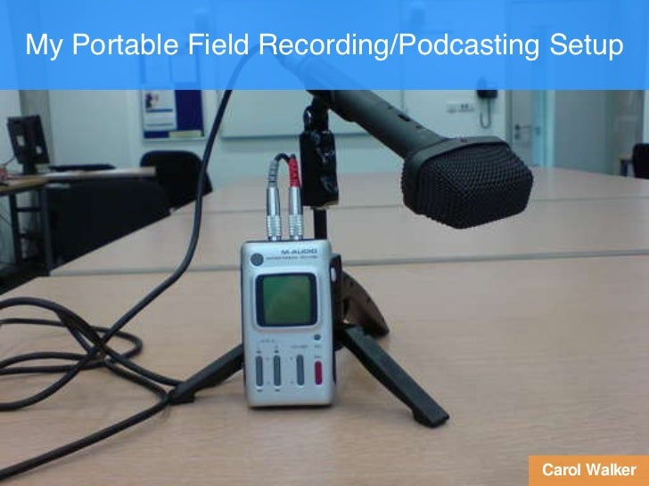 My Portable Field Recording/Podcasting Setup Carol Walker