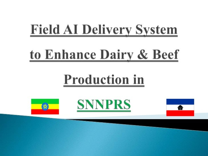 Field AI Delivery System to Enhance Dairy & Beef Production in SNNPRS<br />