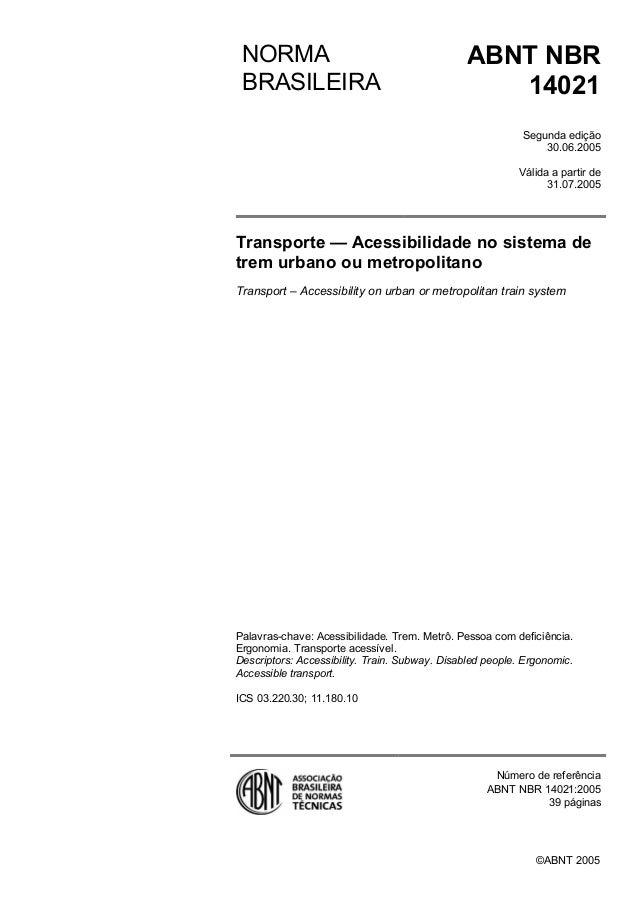 ©ABNT 2005NORMABRASILEIRAABNT NBR14021Segunda edição30.06.2005Válida a partir de31.07.2005Transporte Acessibilidade no sis...