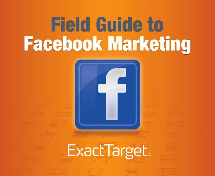 Field guide to facebook Marketing via Exacttarget.com