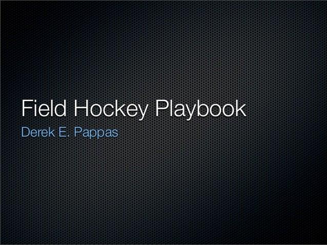 Field Hockey PlaybookDerek E. Pappas