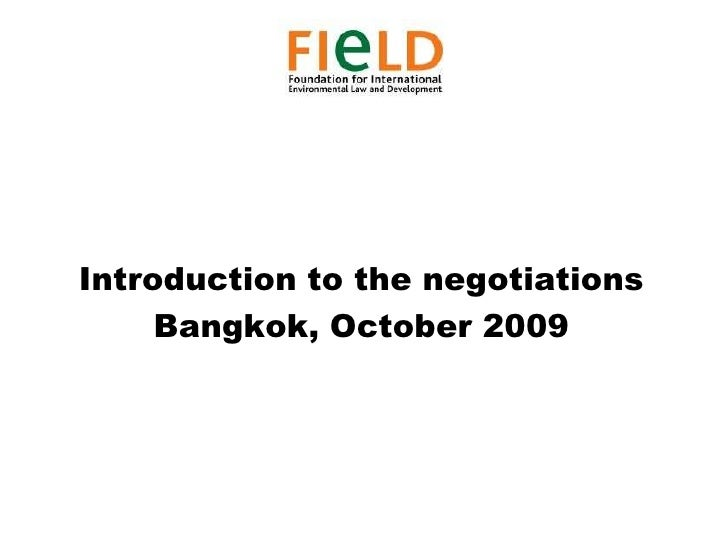 Introduction to the negotiations<br />Bangkok, October 2009<br />