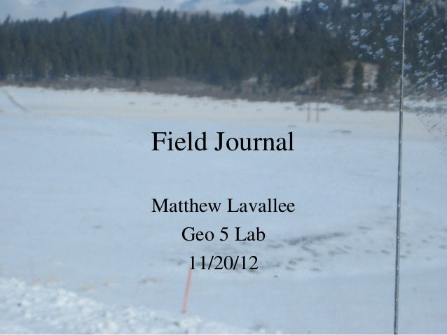 Field JournalMatthew Lavallee   Geo 5 Lab    11/20/12