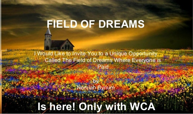"""Wca """"care & share"""" compensation Plan               FIELD OF DREAMS           I Would Like to Invite You to a Unique Opport..."""