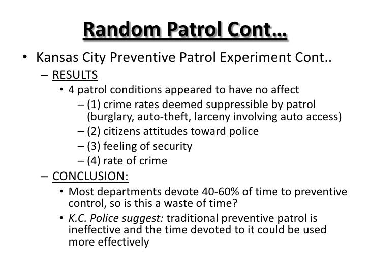kansas city preventative experiment Makers to develop crime prevention interventions that address those  kansas  city preventive patrol experiment (wain & ariel, 2014) was relevant to this.