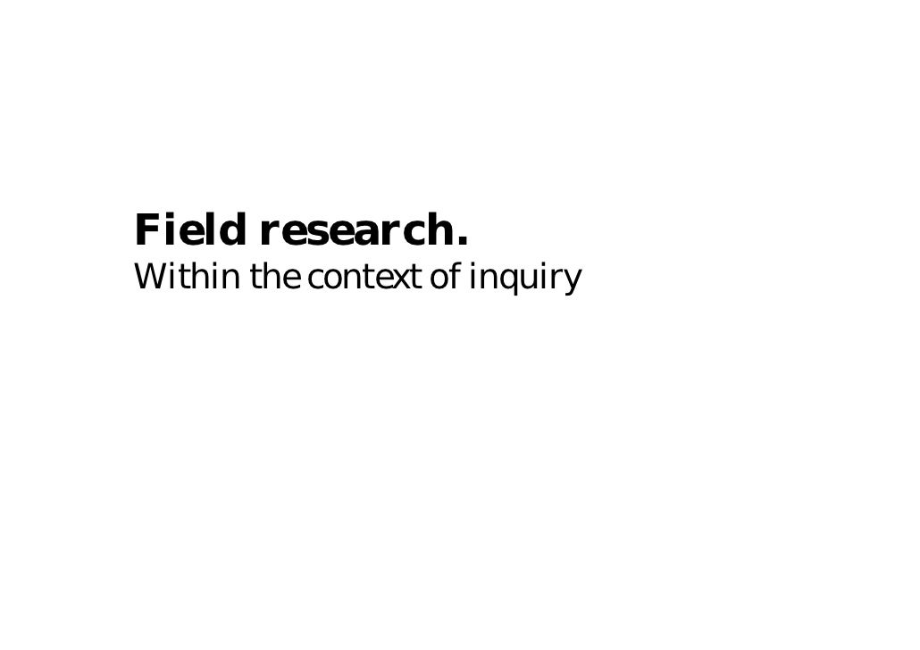 2008 | Field Research - within the context of inquiry