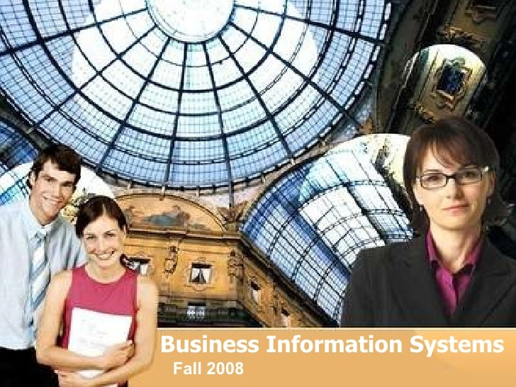 Business Information Systems Fall 2008