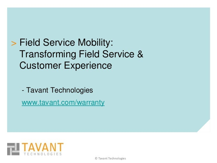> Field Service Mobility:  Transforming Field Service &  Customer Experience  - Tavant Technologies  www.tavant.com/warran...