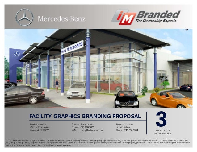 FACILITY GRAPHICS BRANDING PROPOSAL                           Fields Motorcars                           4141 N. Florida A...