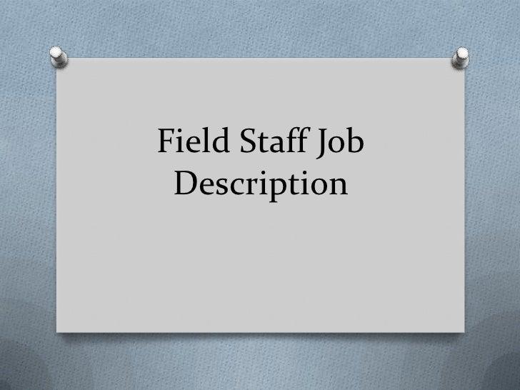 Field Staff Job Description<br />