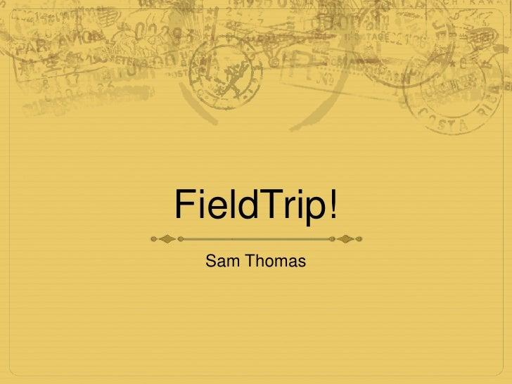 FieldTrip!<br />Sam Thomas<br />