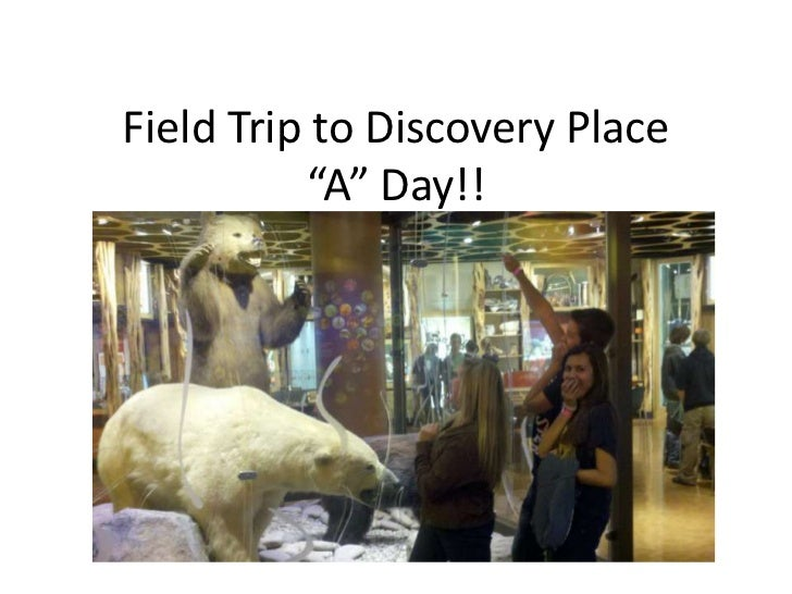 """Field Trip to Discovery Place          """"A"""" Day!!"""