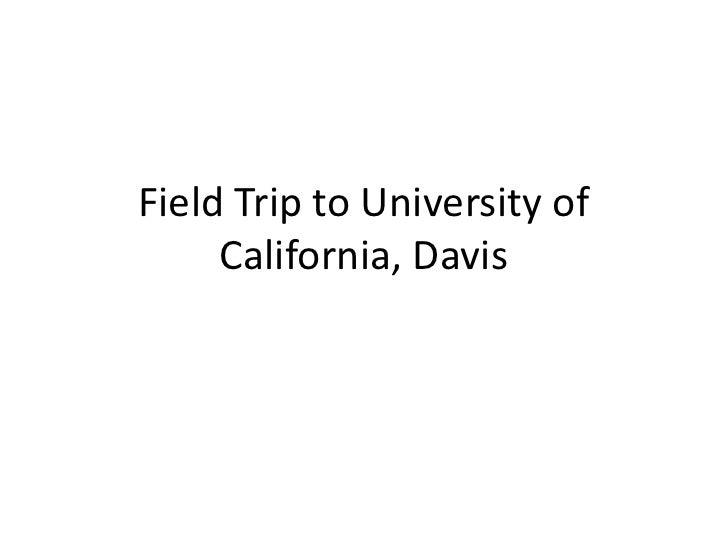 Field Trip to University of California, Davis<br />