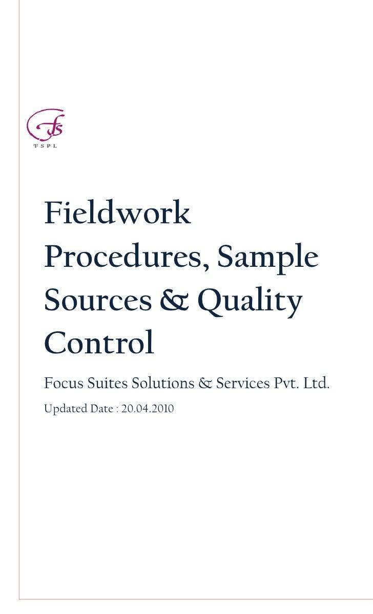 FieldworkProcedures, SampleSources & QualityControlFocus Suites Solutions & Services Pvt. Ltd.Updated Date : 20.04.2010