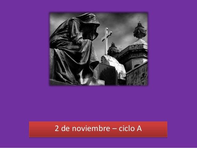 Fieles Difuntos 2 de noviembre – ciclo A