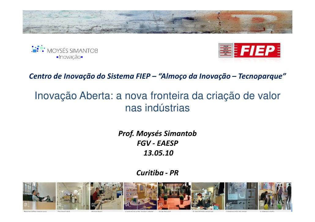"""Centro de Inovação do Sistema FIEP – """"Almoço da Inovação – Tecnoparque""""   Inovação Aberta: a nova fronteira da criação de ..."""