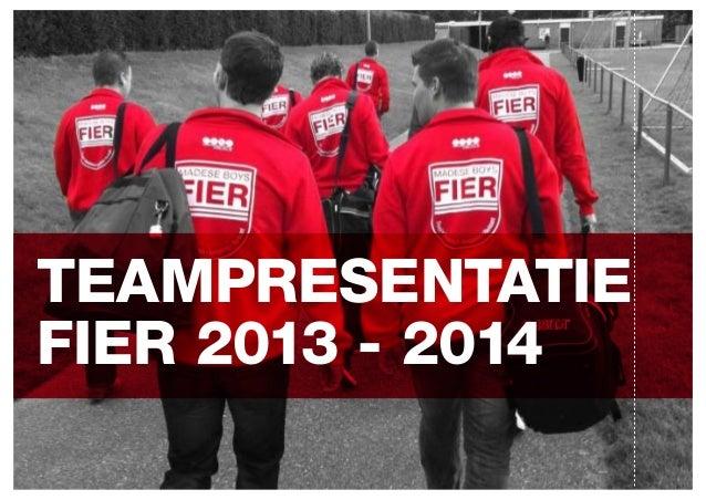 TEAMPRESENTATIE FIER 2013 - 2014