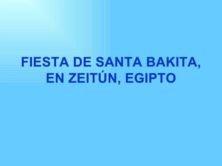FIESTA DE SANTA BAKITA, EN ZEITÚN, EGIPTO