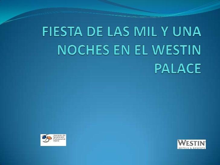 Fiesta de las mil y una noches en el WESTIN PALACE