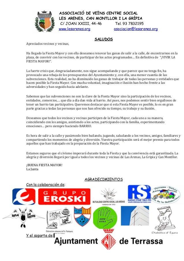 ASSOCIACIÓ DE VEÏNS CENTRE SOCIALLES ARENES, CAN MONTLLOR I LA GRÍPIAC/ JOAN XXIII, 44-46 Tel. 93 7832195www.lesarenes.org...