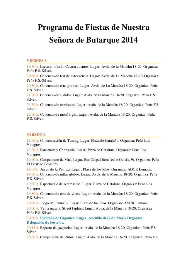 Programa de Fiestas de Nuestra Señora de Butarque 2014 VIERNES 8 19:30 h. Lectura infantil. Cuenta cuentos. Lugar: Avda. d...