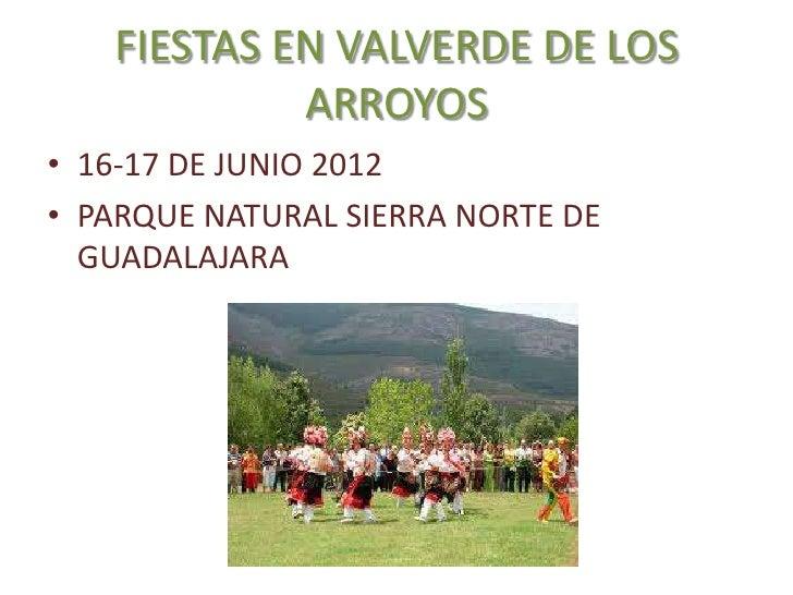 FIESTAS EN VALVERDE DE LOS            ARROYOS• 16-17 DE JUNIO 2012• PARQUE NATURAL SIERRA NORTE DE  GUADALAJARA