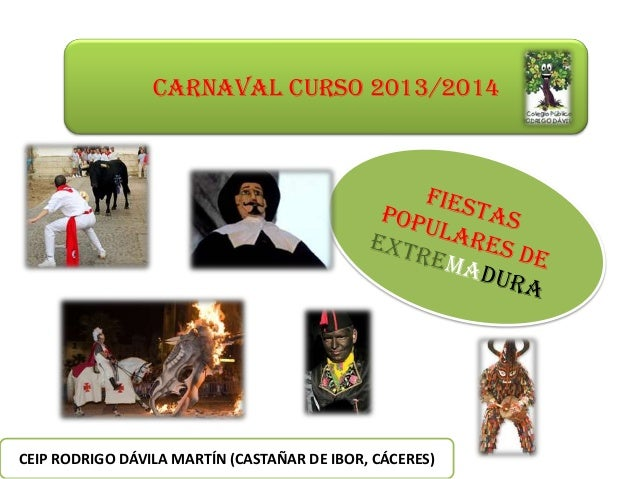 CARNAVAL CURSO 2013/2014  CEIP RODRIGO DÁVILA MARTÍN (CASTAÑAR DE IBOR, CÁCERES)