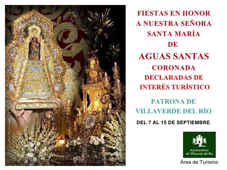 FIESTAS EN HONOR A NUESTRA SEÑORA SANTA MARÍA DE  AGUAS SANTAS  CORONADA DECLARADAS DE INTERÉS TURÍSTICO PATRONA DE VILLAV...