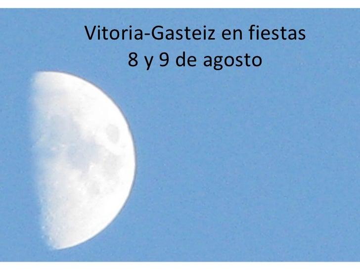 Vitoria-Gasteiz en fiestas 8 y 9 de agosto