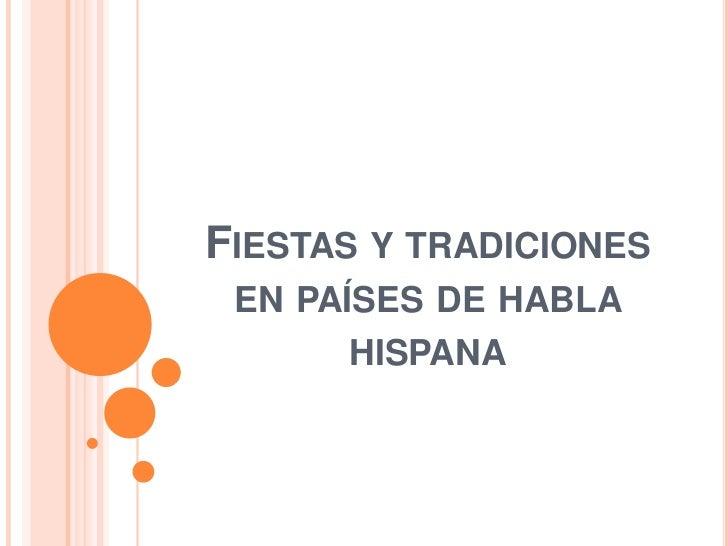 FIESTAS Y TRADICIONES EN PAÍSES DE HABLA      HISPANA