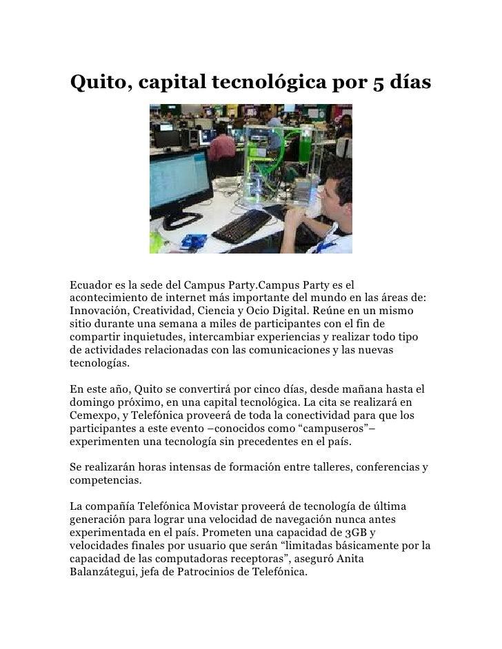 Quito, capital tecnológica por 5 díasEcuador es la sede del Campus Party.Campus Party es elacontecimiento de internet más ...