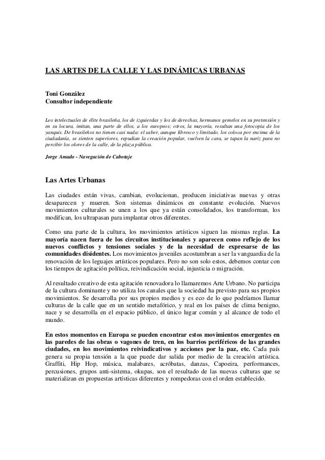 LAS ARTES DE LA CALLE Y LAS DINÁMICAS URBANAS Toni González Consultor independiente Los intelectuales de élite brasileña, ...